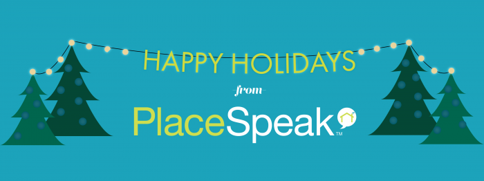 Happy Holidays from PlaceSpeak